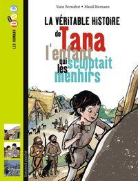 Cover of «La véritable histoire de Tana, l'enfant qui sculptait les menhirs»