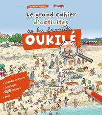 Couverture «Le grand cahier d'activités de la famille Oukilé»