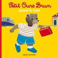 Couverture « Petit Ours Brun prend le train »