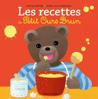 Cover of «Les recettes des petits avec Petit Ours Brun»