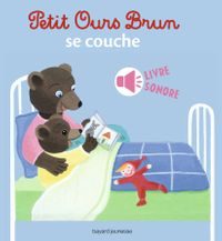 Cover of « Petit Ours Brun se couche – livre sonore »