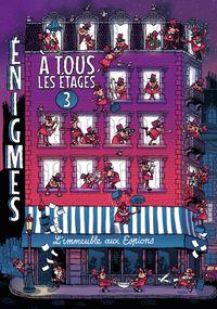 Cover of «Énigmes à tous les étages T.3, L'immeuble aux espions»