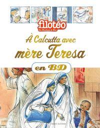 Couverture «À Calcutta avec Mère Teresa, en BD»