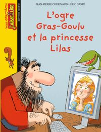 Cover of « L'ogre Gras-goulu et la princess Lilas »