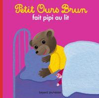 Couverture «Petit Ours Brun fait pipi au lit»