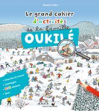 Cover of «Le grand cahier d'activités de la famille Oukilé : hiver»