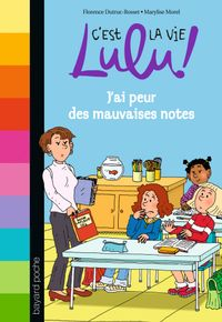 Cover of « J'ai peur des mauvaises notes »