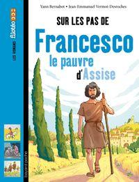 Cover of «Sur les pas de Francesco, le pauvre d'Assise»