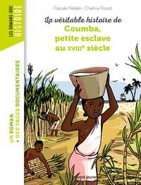 Couverture «La véritable histoire de Coumba, petite esclave au XVIIIe siècle»