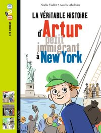 Cover of «La véritable histoire d'Artur, petit immigrant à New York»