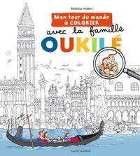 Cover of «Mon tour du monde à colorier avec la Famile Oukilé»