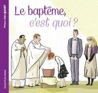 Couverture «Le baptême, c'est quoi ?»