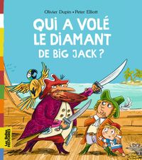 Cover of « Qui a volé le diamant de Big Jack ? »
