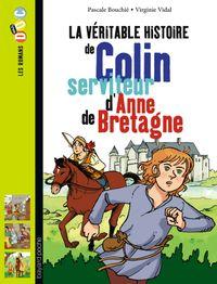 Cover of «La véritable histoire de Colin, serviteur d'Anne de Bretagne»