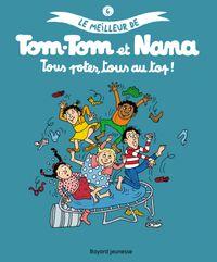 Couverture «Tous potes, tous au top ! – Le meilleur de Tom-Tom et Nana 6»
