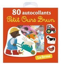 Cover of «La ferme – 80 autocollants Petit Ours Brun»