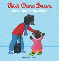 Couverture « Petit Ours Brun aime son baby-sitter »