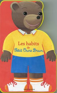 Cover of « Les habits de Petit Ours Brun »