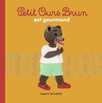 Cover of « Petit Ours Brun est gourmand »