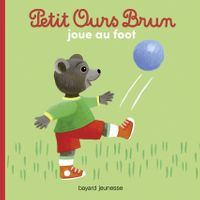 Cover of « Petit Ours Brun joue au foot »