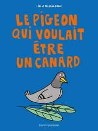 Cover of «Le pigeon qui voulait être un canard»