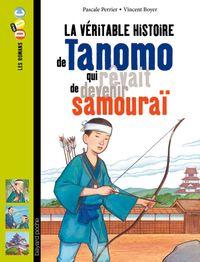 Couverture «La véritable histoire de Tanomo, qui rêvait de devenir samouraï»