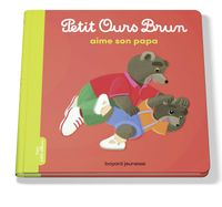 Cover of «Petit Ours Brun aime son papa»