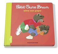 Couverture «Petit Ours Brun aime son papa»