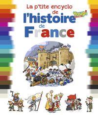 Couverture «La p'tite encyclo de l'histoire de France»