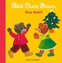 Couverture «Petit Ours Brun – Vive Noël !»