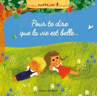 Cover of «Pour te dire que la vie est belle…»