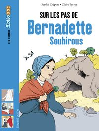 Couverture «Sur les pas de Bernadette Soubirous»