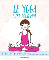 Couverture «Le yoga c'est pour moi»