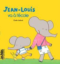 Couverture «Jean-Louis va à l'école»