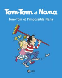 Couverture « Tom-Tom et l'impossible Nana »