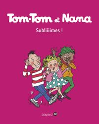 Couverture « Tom-Tom et Nana T32 – Subliiimes ! »