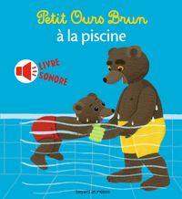 Cover of «Petit Ours Brun à la piscine – livre sonore»