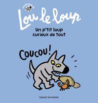 Couverture «Lou le loup Un petit loup curieux de tout»