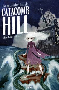 Couverture « La malédiction de Catacomb Hill »