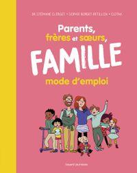 Cover of «Parents, frères et soeurs, famille (élargie) mode d'emploi»