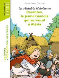 Couverture «La véritable histoire de Carantos, le jeune Gaulois qui survécut à Alésia»