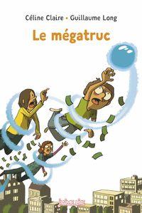 Couverture «Le mégatruc»