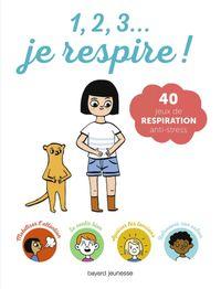 Cover of «1, 2, 3, je respire !»