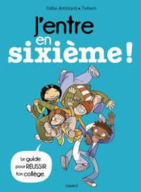 Cover of «J'entre en sixième ! 2017»