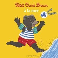 Couverture «Mini Sonore Petit Ours Brun à la mer»