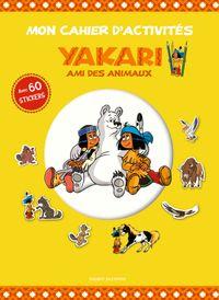 Couverture «Mon cahier d'activités Yakari et ses amis les animaux»