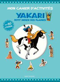 Couverture «Mon cahier d'activités Yakari petit Indien des plaines»