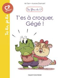 Cover of « T'es à croquer Gégé ! »