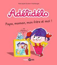 Cover of «Papa, maman, mon frère et moi !»