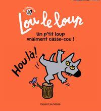 Cover of «Un p'tit loup vraiment casse-cou»